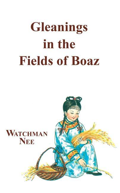 Gleanings in Fields of Boaz: als Taschenbuch