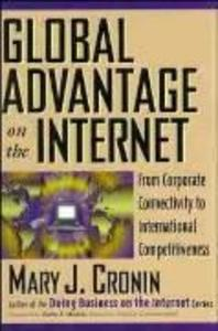 Global Advantage on the Internet: From Corporate Connectivity to International Competitiveness als Taschenbuch