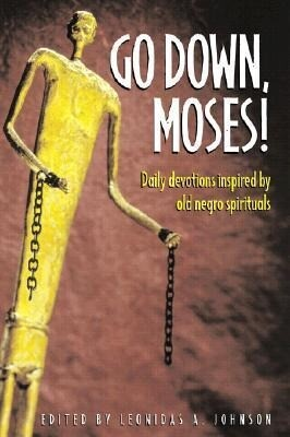Go Down, Moses!: Daily Devotions Inpsired by Old Negro Spirituals als Taschenbuch