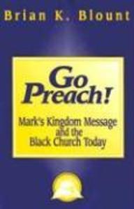 Go Preach!: Mark's Kingdom Message and the Black Church Today als Taschenbuch