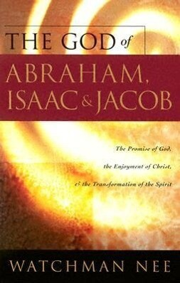 The God of Abraham, Issac and Jocob: The Promise of God, the Enjoyment of Christ, & the Transformation of the Spirit als Taschenbuch