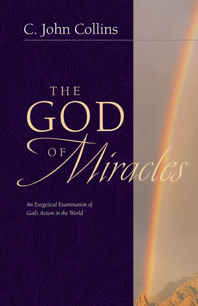 The God of Miracles: An Exegetical Examination of God's Action in the World als Taschenbuch