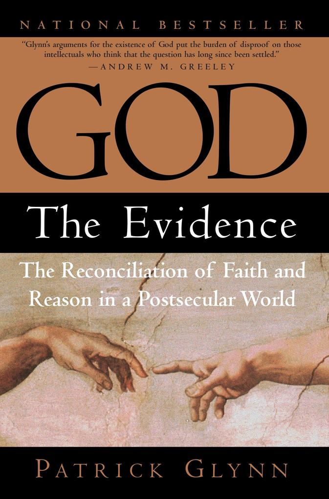 God: The Evidence: The Reconciliation of Faith and Reason in a Postsecular World als Taschenbuch