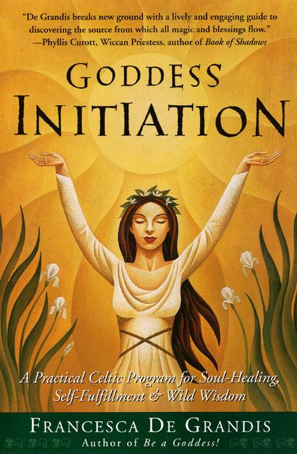 Goddess Initiation: A Practical Celtic Program for Soul-Healing, Self-Fulfillment & Wild Wisdom als Taschenbuch