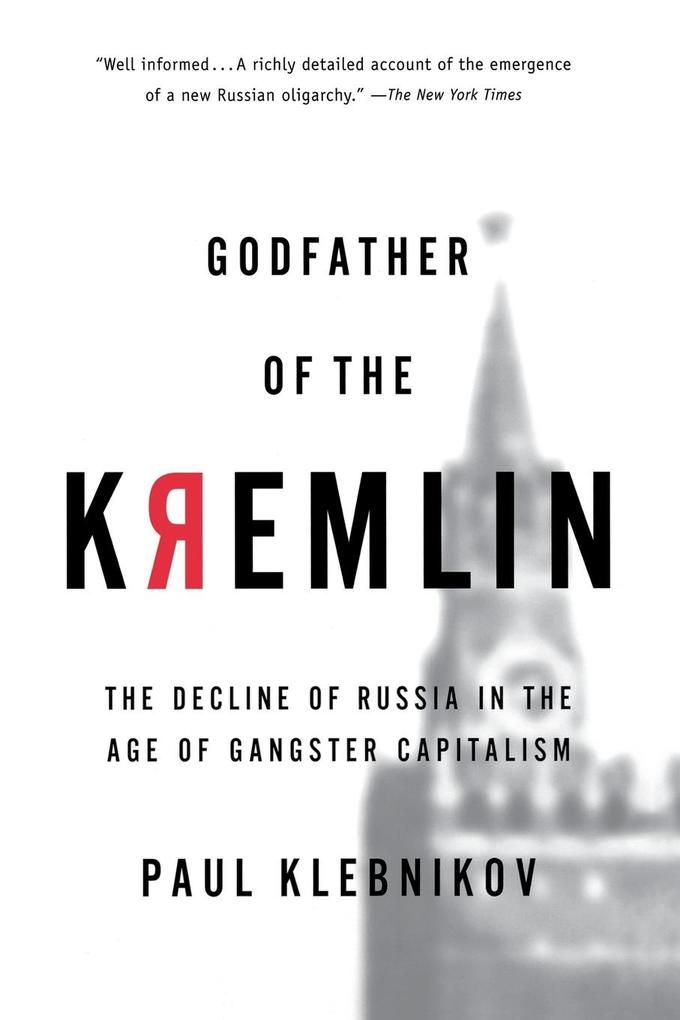Godfather of the Kremlin: The Decline of Russia in the Age of Gangster Capitalism als Taschenbuch