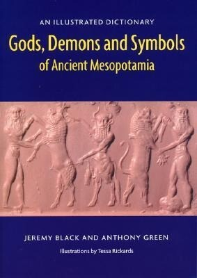 Gods, Demons and Symbols of Ancient Mesopotamia: An Illustrated Dictionary als Taschenbuch