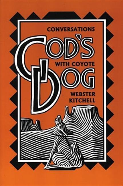 God's Dog: Conversations with Coyote als Taschenbuch
