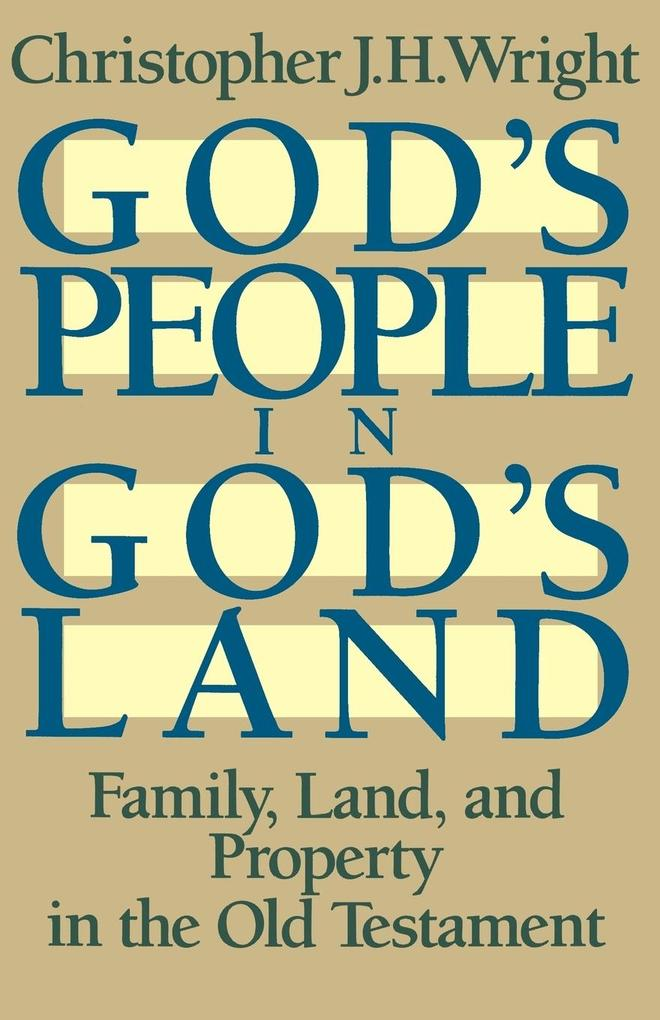 God's People in God's Land: Family, Land, and Property in the Old Testament als Taschenbuch