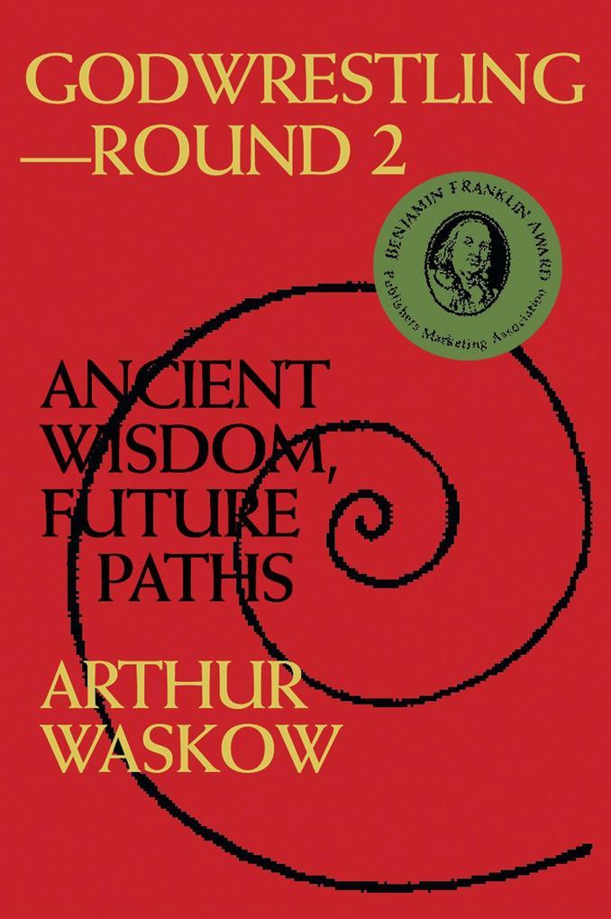 Godwrestling-- Round 2: Ancient Wisdom, Future Paths als Taschenbuch