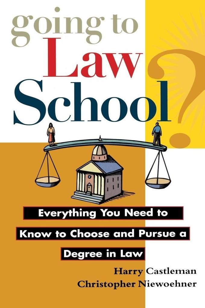 Going to Law School: Everything You Need to Know to Choose and Pursue a Degree in Law als Taschenbuch
