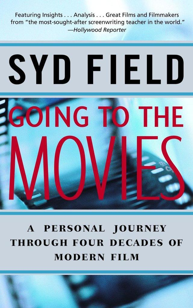 Going to the Movies: A Personal Journey Through Four Decades of Modern Film als Taschenbuch