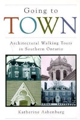 Going to Town: Architectural Walking Tours in Southern Ontario als Taschenbuch