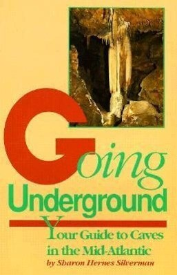 Going Underground: Your Guide to Caves in the Mid-Atlantic als Taschenbuch