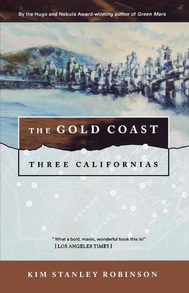 The Gold Coast: Three Californias als Taschenbuch