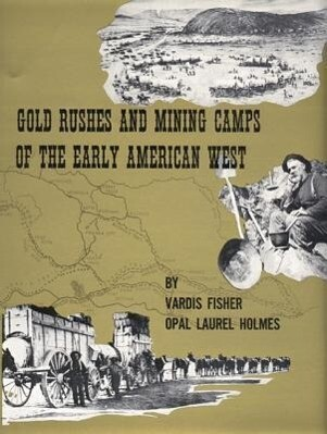 Gold Rushes and Mining Camps of the Early American West als Buch