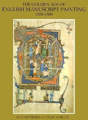 The Golden Age of English Manuscript Painting, 1200-1500 als Taschenbuch