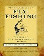 The Golden Age of Fly-Fishing: The Best of the Sportsman 1927-1937 als Buch