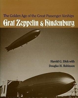The Golden Age of the Great Passenger Airships: Graf Zeppelin and Hindenburg als Taschenbuch
