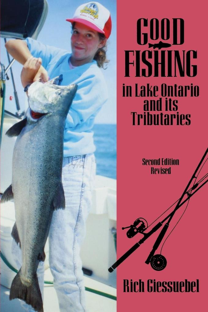 Good Fishing in Lake Ontario and Its Tributaries als Taschenbuch