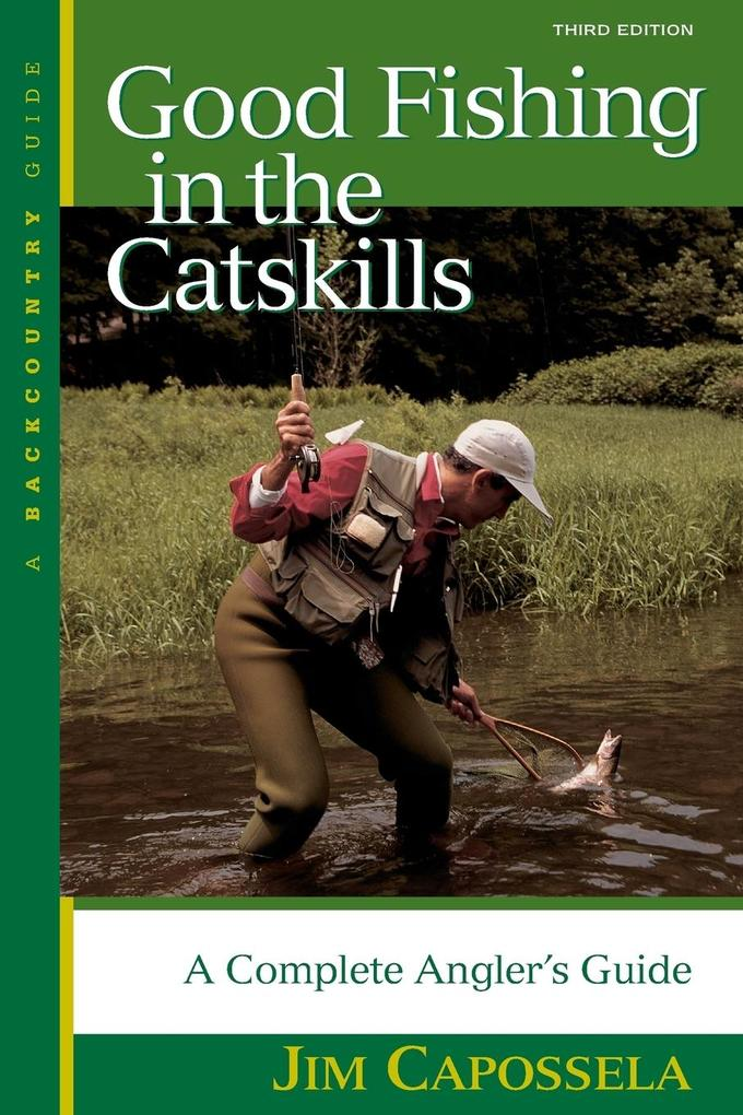 Good Fishing in the Catskills: A Complete Angler's Guide als Taschenbuch