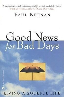 Good News for Bad Days: Living a Soulful Life als Taschenbuch