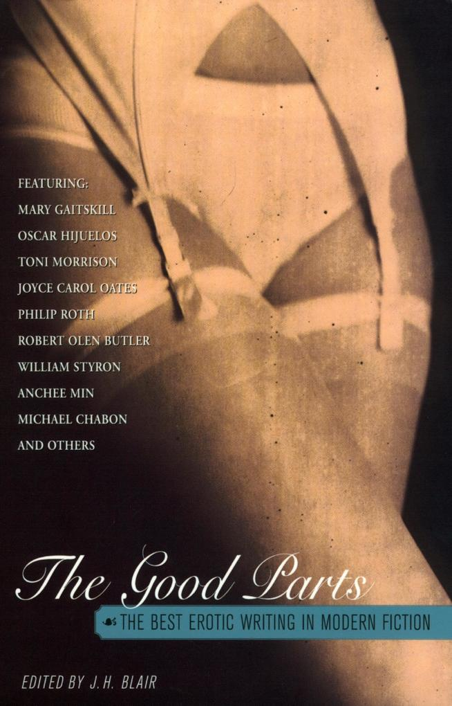 The Good Parts: The Best Erotic Writing in Modern Fiction als Taschenbuch