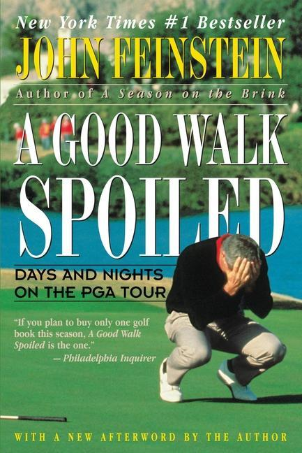 A Good Walk Spoiled: Days and Nights on the PGA Tour als Taschenbuch