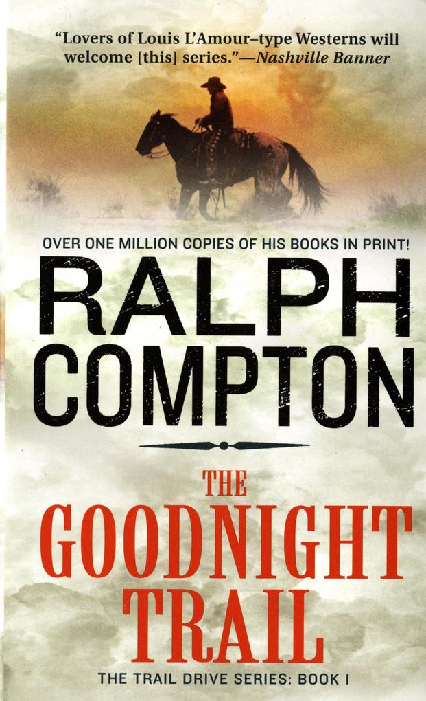 The Goodnight Trail: The Trail Drive, Book 1 als Taschenbuch