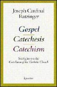 Gospel, Catechesis, Catechism: Sidelights on the Catechism of the Catholic Church als Taschenbuch