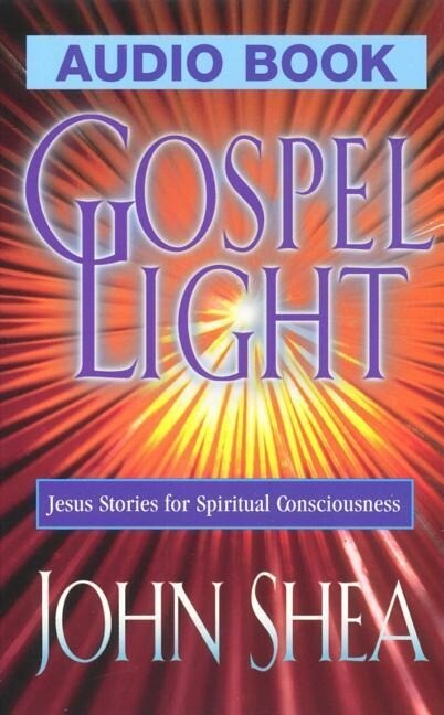 Gospel Light: Jesus Stories for Spiritual Consciousness als Hörbuch