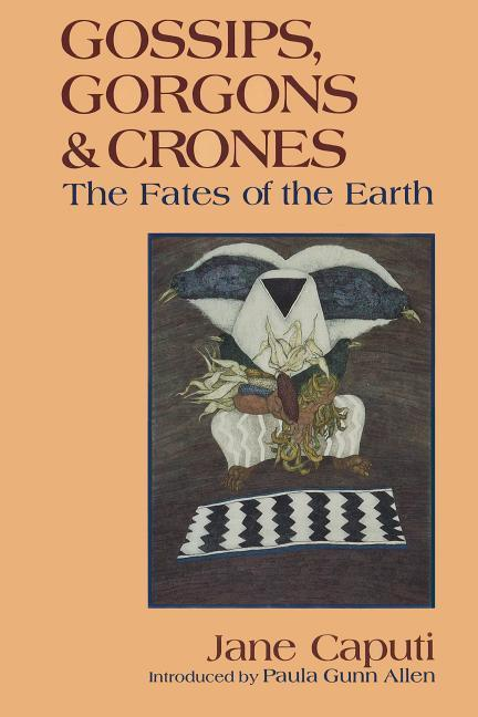 Gossips, Gorgons and Crones: The Fates of the Earth als Taschenbuch