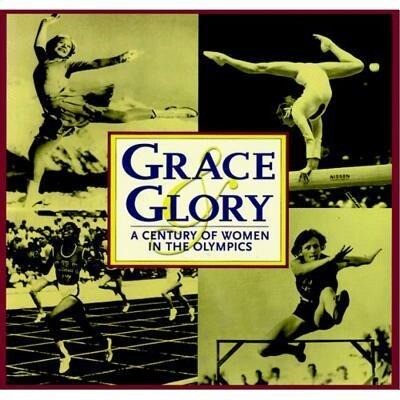 Grace and Glory: A Century of Women in the Olympics als Buch