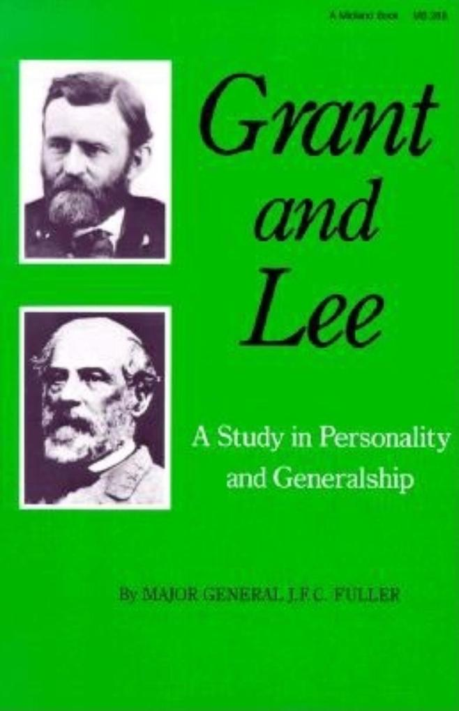 Grant and Lee: A Study in Personality and Generalship als Taschenbuch