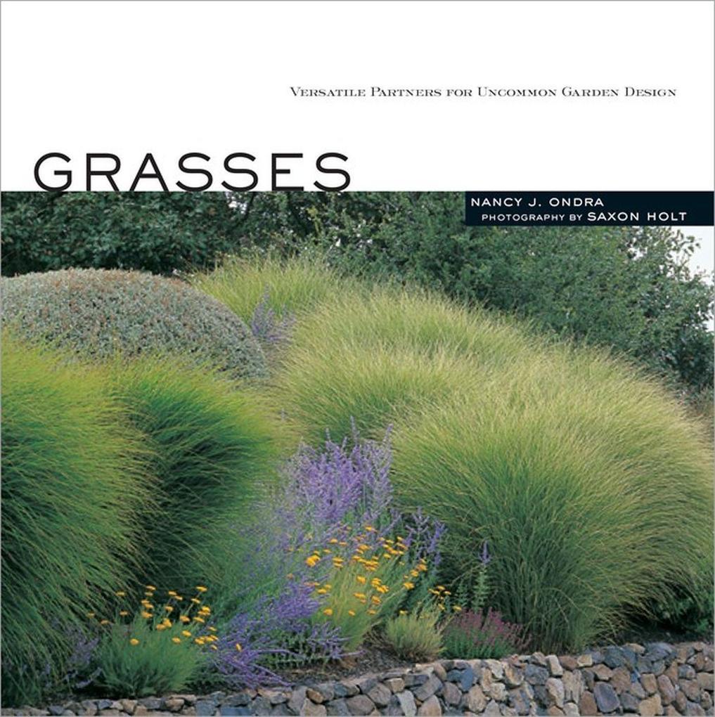 Grasses: Versatile Partners for Uncommon Garden Design als Taschenbuch
