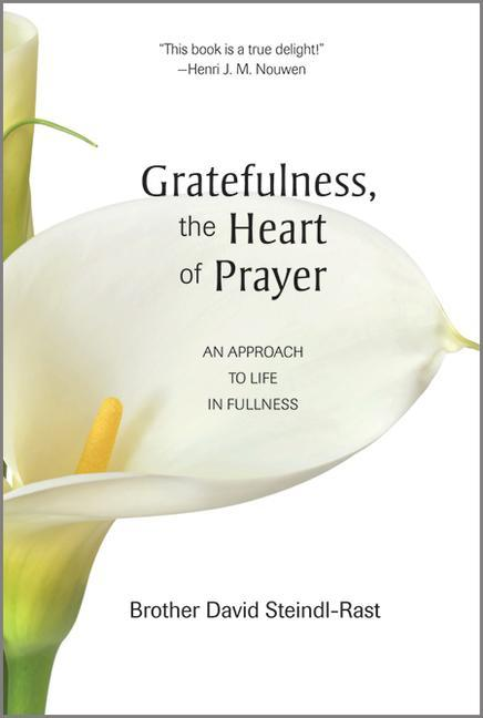 Gratefulness, the Heart of Prayer als Taschenbuch