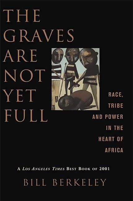 The Graves Are Not Yet Full: Race, Tribe and Power in the Heart of America als Buch