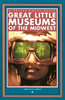 Great Little Museums of the Midwest als Taschenbuch