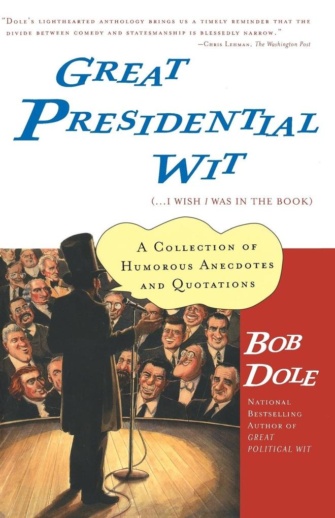 Great Presidential Wit: (...I Wish I Was in the Book) als Taschenbuch