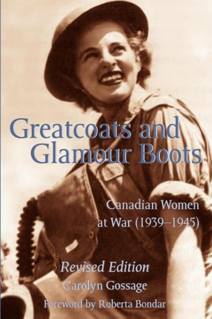 Greatcoats and Glamour Boots: Canadian Women at War, 1939-1945, Revised Edition als Taschenbuch