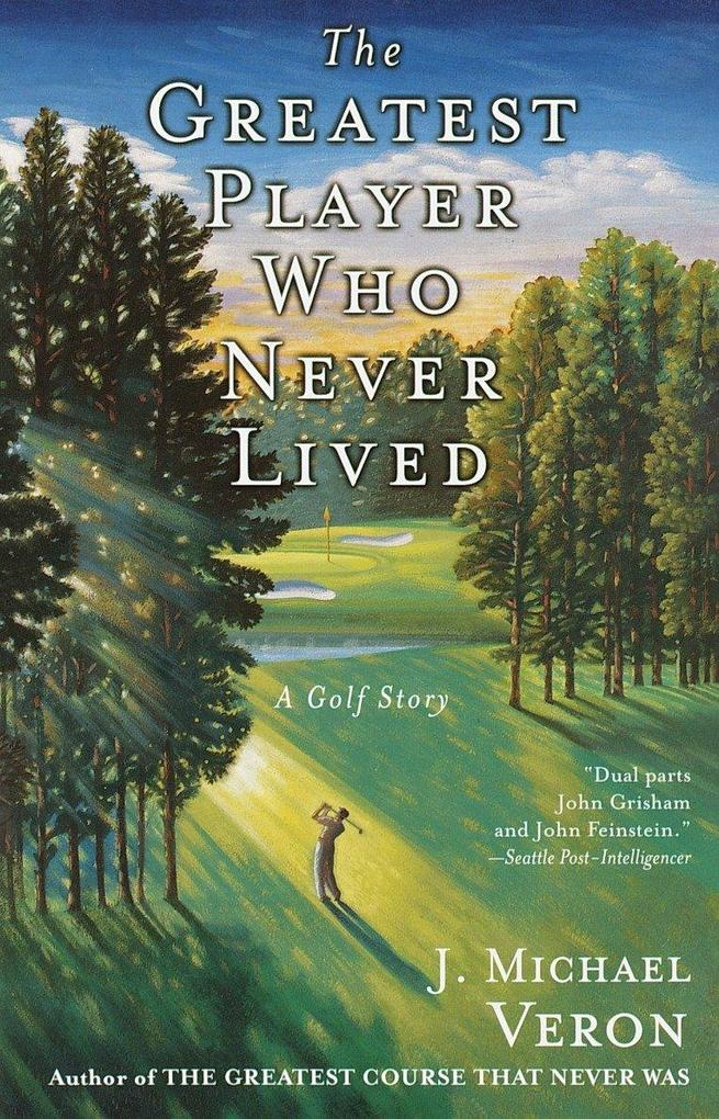 The Greatest Player Who Never Lived: A Golf Story als Taschenbuch