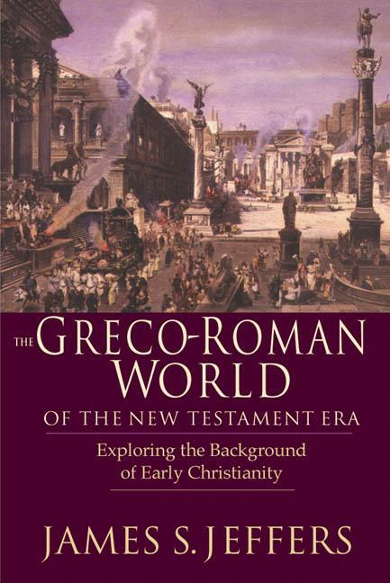 The Greco-Roman World of the New Testament Era: Exploring the Background & Early Christianity als Taschenbuch