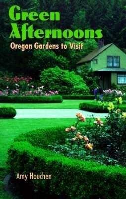 Green Afternoons: Oregon Gardens to Visit als Taschenbuch