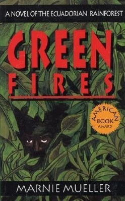 Green Fires: Assault on Eden: A Novel of the Ecuadorian Rainforest als Taschenbuch