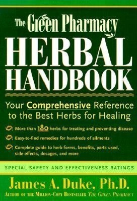 The Green Pharmacy Herbal Handbook: Your Comprehensive Reference to the Best Herbs for Healing als Taschenbuch