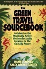 The Green Travel Sourcebook: A Guide for the Physically Active, the Intellectually Curious, or the Socially Aware