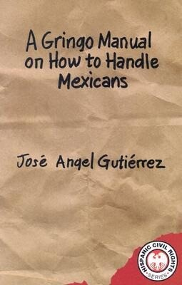 A Gringo Manual on How to Handle Mexicans als Taschenbuch