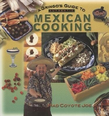 A Gringo's Guide to Authentic Mexican Cooking als Taschenbuch