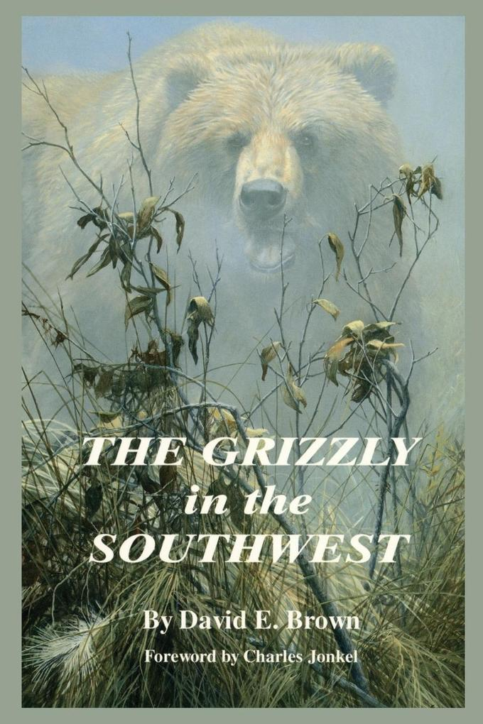 The Grizzly in the Southwest als Taschenbuch