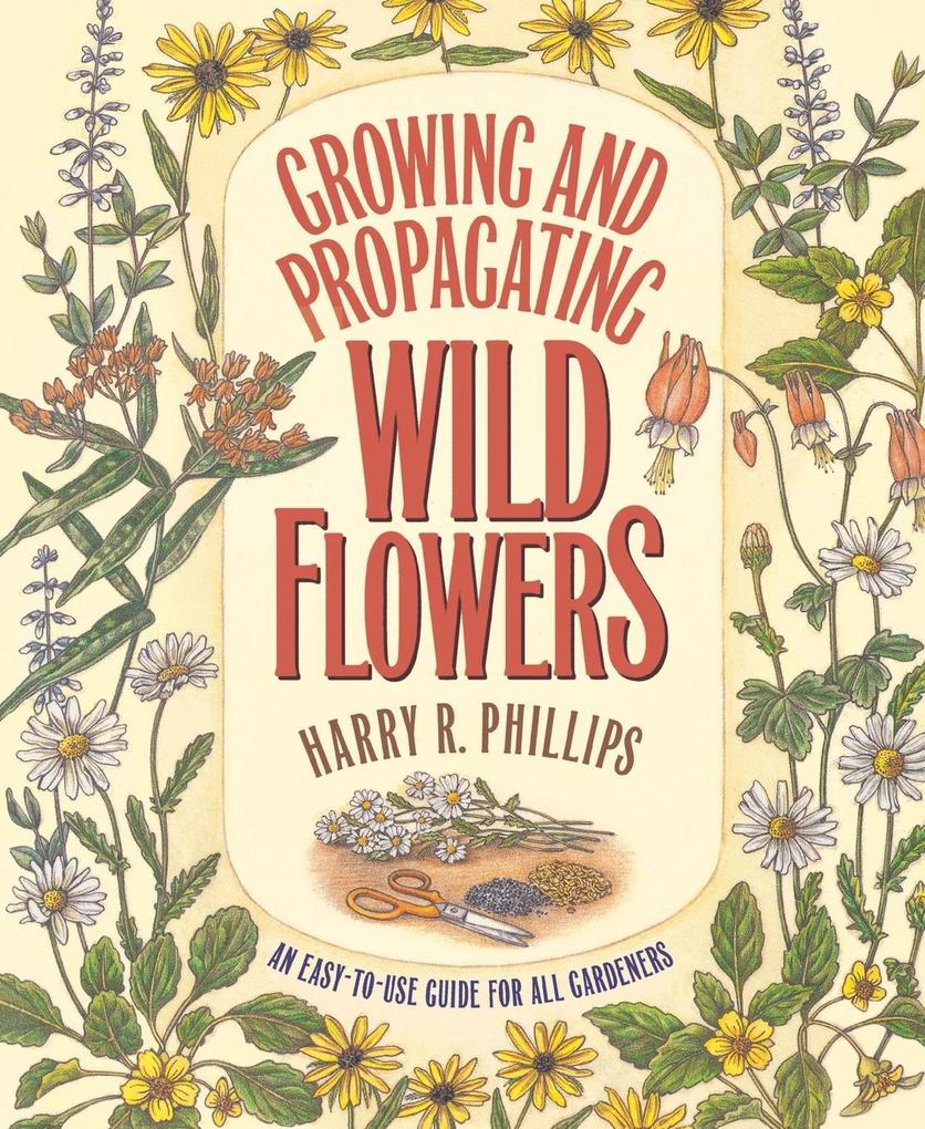 Growing and Propagating Wild Flowers als Taschenbuch