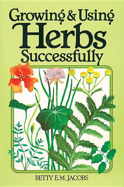 Growing & Using Herbs Successfully als Taschenbuch